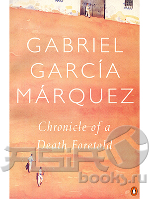 analysis of chronicle of a death foretold a novella by gabriel garca mrquez Chronicle of a death foretold analysis literary devices in chronicle of a death foretold symbolism, imagery, allegory setting that sentence has everything you.