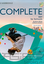 "Complete Key For Schools 2nd Edition - Student""s Book without Answers with Online Practice/ Complete Key For Schools 2nd Edition - Учебник без ответов, с онлайн доступом"